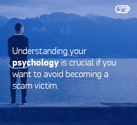 Understanding your psychology is crucial if you want to avoid becoming a scam victim.