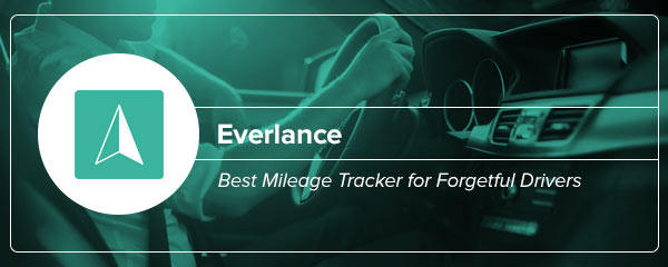 Best Mileage Tracking App for Forgetful Drivers: Everlance