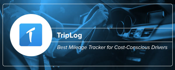 Best Mileage Tracking App for Cost-Conscious Drivers: TripLog