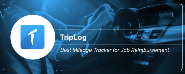 Best Mileage Tracking App for Job Reimbursement: TripLog