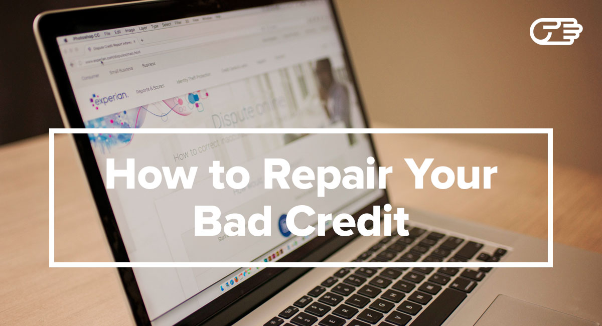 How to Repair Your Bad Credit and Raise Your Score: Step-by-Step Guide