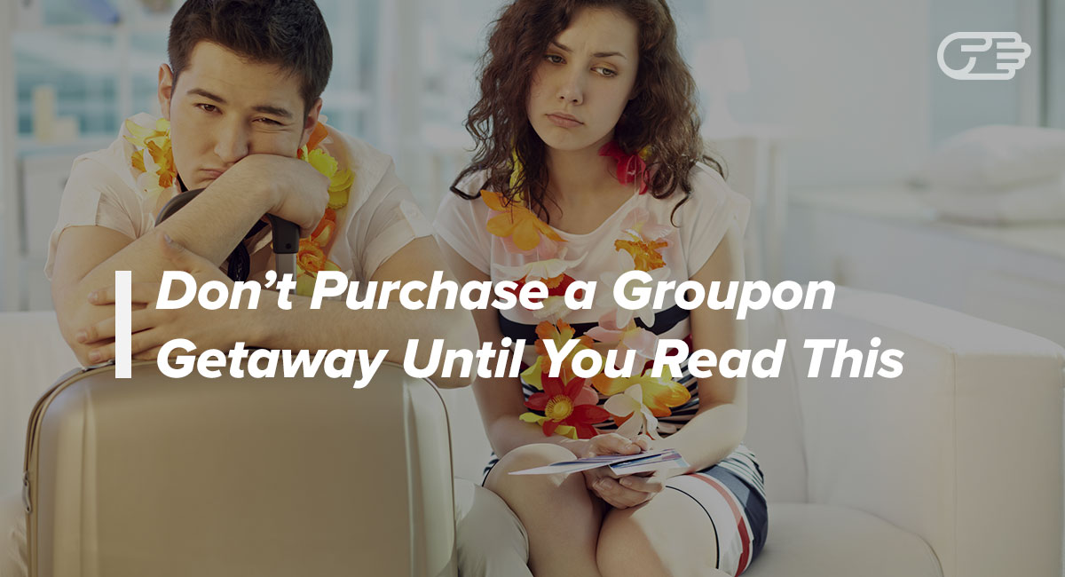 Groupon Getaways: What They Are (and Aren't) Good For