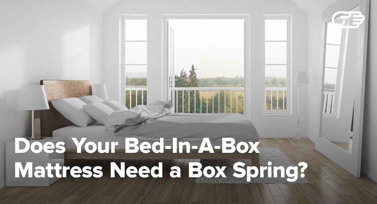 Does Your Bed In A Box Mattress Need A Box Spring Bunkie