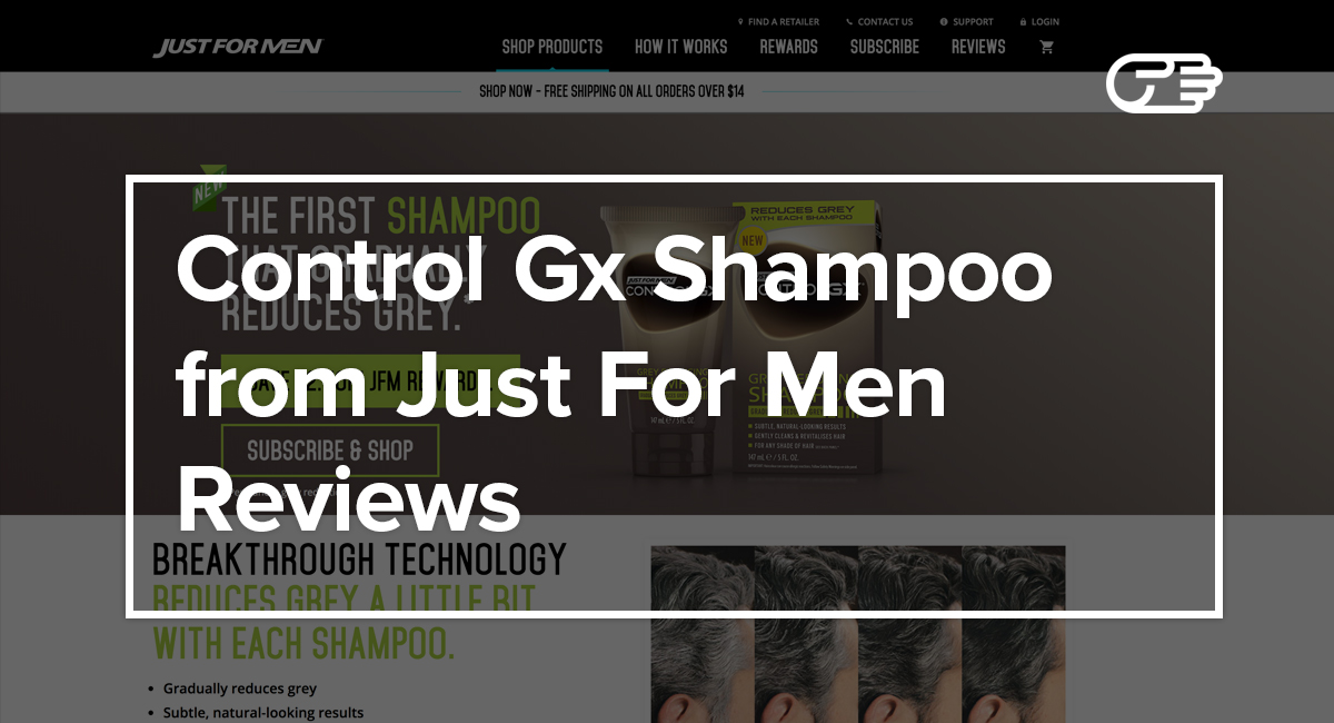 Control Gx Shampoo By Just For Men Reviews Is It A Scam Or Legit