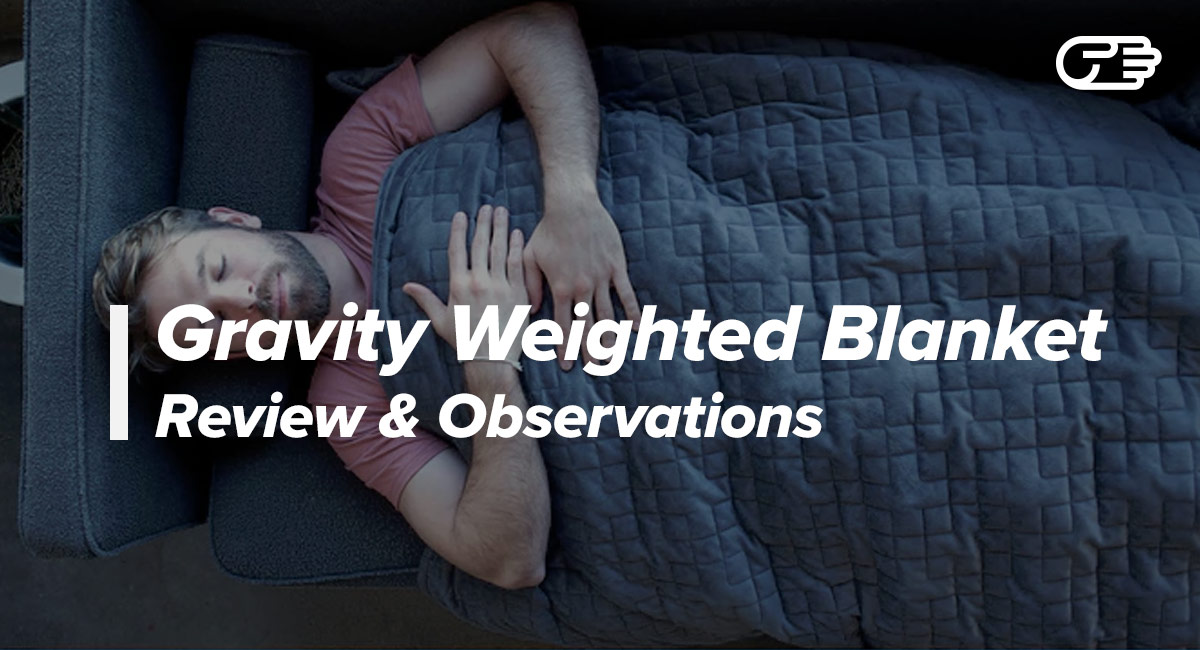 Gravity Weighted Blanket Reviews Is It A Scam Or Legit