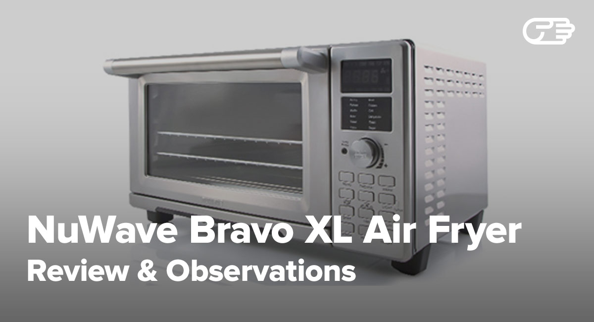 Nuwave Bravo Xl Air Fryer Reviews Good Countertop Oven