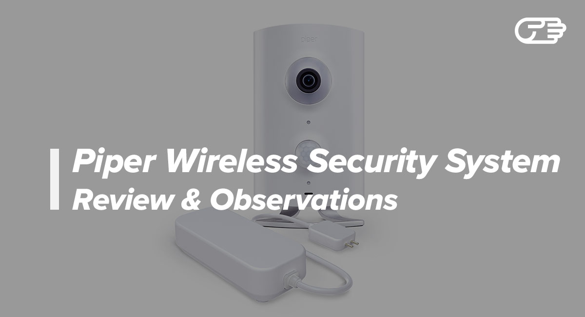 Piper Wireless Security System Reviews Is It Right For Your