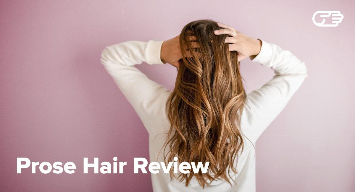 Prose Hair Review Is It Worth It Pros And Cons